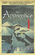 NEW The Apprentice: A Novel by Lewis Libby