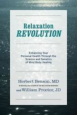 Relaxation Revolution: The Science and Genetics of Mind Body Healing Benson, He