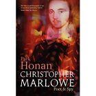 Christopher Marlowe: Poet and Spy - Paperback NEW Honan, Park 16 Aug 2007