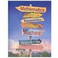 Mathematics for Elementary School Teachers by Ricardo D. Fierro (2012,...