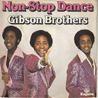 45TRS VINYL 7'' / FRENCH SP GIBSON BROTHERS / NON-STOP DANCE