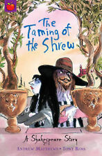 THE TAMING OF THE SHREW __ SHAKESPEARE STORIES __ ANDREW MATTHEWS __ BRAND NEW