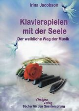 KLAVIERSPIELEN MIT DER SEELE - Der weibliche Weg der Musik - Irina Jacobson BUCH