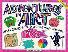 Adventures in Art: Art & Craft Experiences for 8-To 13-Year Olds Williamson Kid