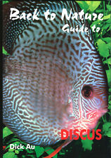 Back to Nature: Guide to Discus, by Dick Au