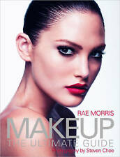 Makeup: The Ultimate Guide by Rae Morris Paperback Book The Cheap Fast Free Post