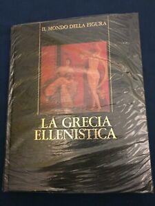 La Grecia ellenistica Il mondo della figura Rizzoli