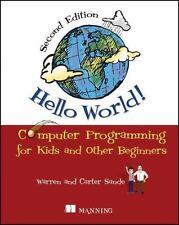 Hello World!: Computer Programming for Kids and Other Beginners, Sande, Warren,