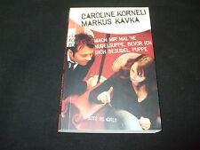 Caroline Korneli - Mach mir mal 'ne Nudelsuppe, Bevor ich dich Besudel Puppe
