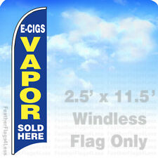2.5x11.5' WINDLESS Swooper Feather Flag Banner Sign - E-CIGS VAPOR SOLD HERE v2b