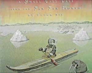 A SMALL TALL TALE FROM THE FAR FAR NORTH*PETER SIS, HB/DJ 1993 ESKIMO TRUE STORY