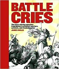 Battle Cries, Great Speeches, James Inglis, Paperback Book, New