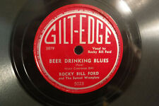 "Rocky Bill Ford, Beer Drinking Blues/Aggravatin', Gilt-Edge 5023,1950,10"" 78 RPM"