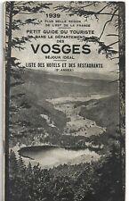 1939  Petit Guide du Touriste des VOSGES - 78 p.- Liste des Hotels & Restaurants