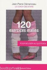 Livre sport - 120 Exercices Malins - Pour Bouger Au Quotidien - J. P. Clémenceau
