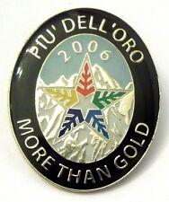 Pin Spilla Olimpiadi Torino 2006 Più Dell'Oro - More Than Gold