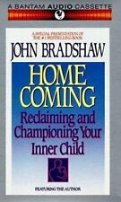 Homecoming : Reclaiming and Championing Your Inner Child by John Bradshaw (1992,