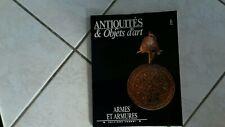 ARMES ARMURES  collection,revue antiquités et objets d'arts n°6!edition fabbri!