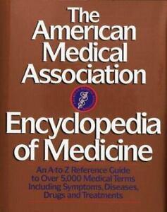 The American Medical Association Encyclopedia of Medicine: An A