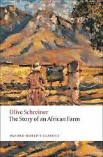 Oxford World's Classics: The Story of an African Farm by Olive Schreiner...