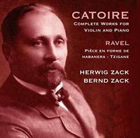 Bernd Zack - Catoire: Sonata for Violin and Piano 1, 2, Elegy; Ravel: [CD]