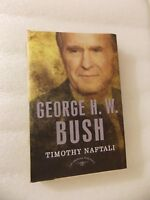 George HW Bush by Timothy Naftali (HCDJ 2007) 1st edition 9780805069662 bio #41