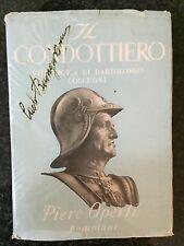 IL CONDOTTIERO. VITA EROICA DI BARTOLOMEO COLLEONI - P. Operti - AUTOGRAFATO