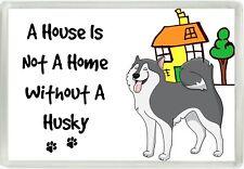 Une maison n'est pas une maison, sans un Husky Jumbo Aimant Cadeau Idéal M59