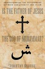 Is the Father of Jesus the God of Muhammad?, George, Timothy, , Book, Acceptable