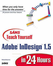 USED (GD) Sams Teach Yourself Adobe(R) InDesign(R) 1.5 in 24 Hours by Richard Ro