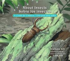 About Insects / Sobre Los Insectos: A Guide For Children / Una Guia Para Niños