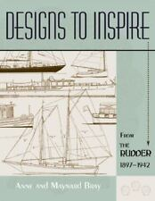 Designs to Inspire : From the Rudder, 1897-1942 by Maynard Bray (2001,...