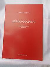 ENNIO GOLFIERI Atti della giornata di studi Faenza 2004 Ed.CASANOVA EDITORE 2007