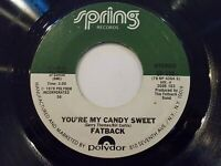 Fatback You're My Candy Sweet / King Tim III 45 1979 Spring Vinyl Record