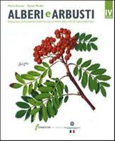 Alberi e arbusti. Manuale di riconoscimento delle princip... - Ferrari Mario,...