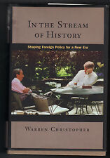 In the Stream of History : Shaping Foreign Policy for a New Era W. Christopher