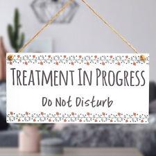 TREATMENT IN PROGRESS Do Not Disturb - Functional Small Hanging Door Sign Plaque