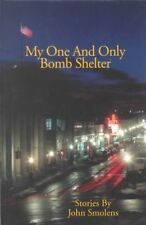 Smolens, John, My One and Only Bomb Shelter (Carnegie Mellon Series in Short Fic
