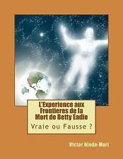 Betty-L'Experience Aux Frontieres de la Mort de Betty Eadie by Victor...