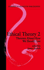 Ethical Theory 2: Theories About How We Should Live (Oxford Readings in Philoso