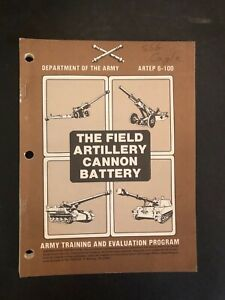 The Field Artillery Cannon Battery ARTEP 6-100 Army Training & Evaluation 1984