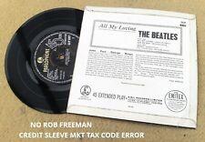 "BEATLES "" ALL MY LOVING ""SUPER UK RARE NO ROB FREEMAN CREDIT ERROR MKT TAX EP"