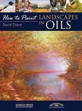 How to Paint, Landscapes In Oils by David Crane *NEW*