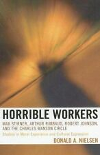 Horrible Workers : Max Stirner, Arthur Rimbaud, Robert Johnson, and the...