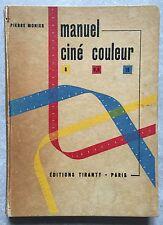 Livre MANUEL CINE COULEUR 8mm 9,5mm 16mm PIERRE MONIER Editions Tiranty 1954 *