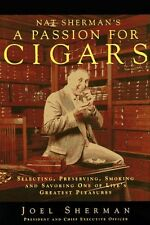 Nat Shermans a Passion for Cigars: Selecting, Preserving, Smoking, and Savoring