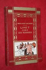 LINET CHEZ LES TOUAREG par M.L. CONSTANTIN  éd.GEDALGE 1936 ILLUSTRE