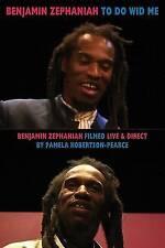 To Do Wid Me: Benjamin Zephaniah filmed by Pamela Robertson-Pearce (DVD-book), B