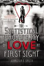 The Statistical Probability of Love at First Sight by Smith, Jennifer E., Good B