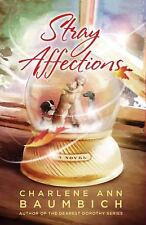 A Snowglobe Connections Novel: Stray Affections by Charlene Ann Baumbich (2009,